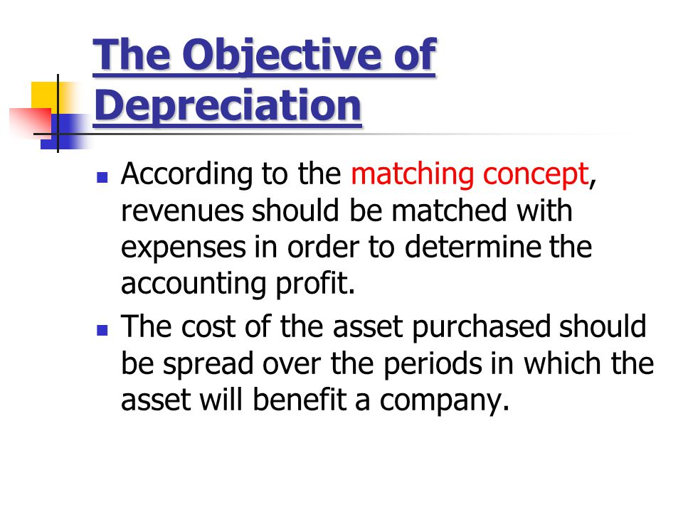 The Objective of Depreciation