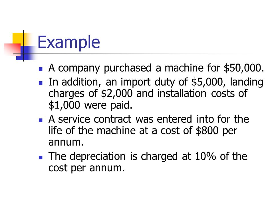 Example A company purchased a machine for $50,000.