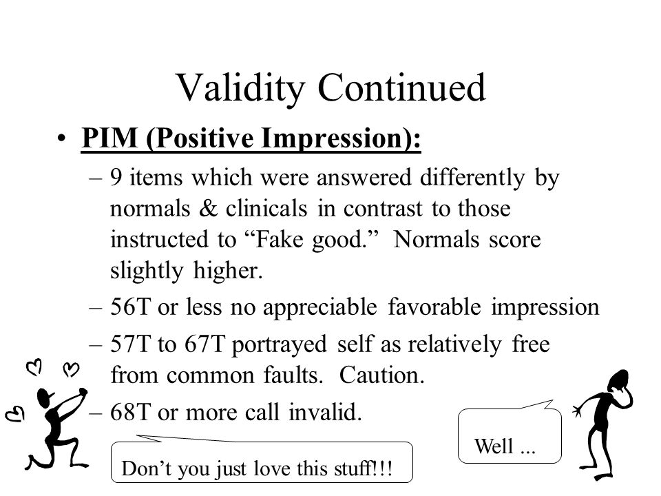 Validity Continued PIM (Positive Impression):
