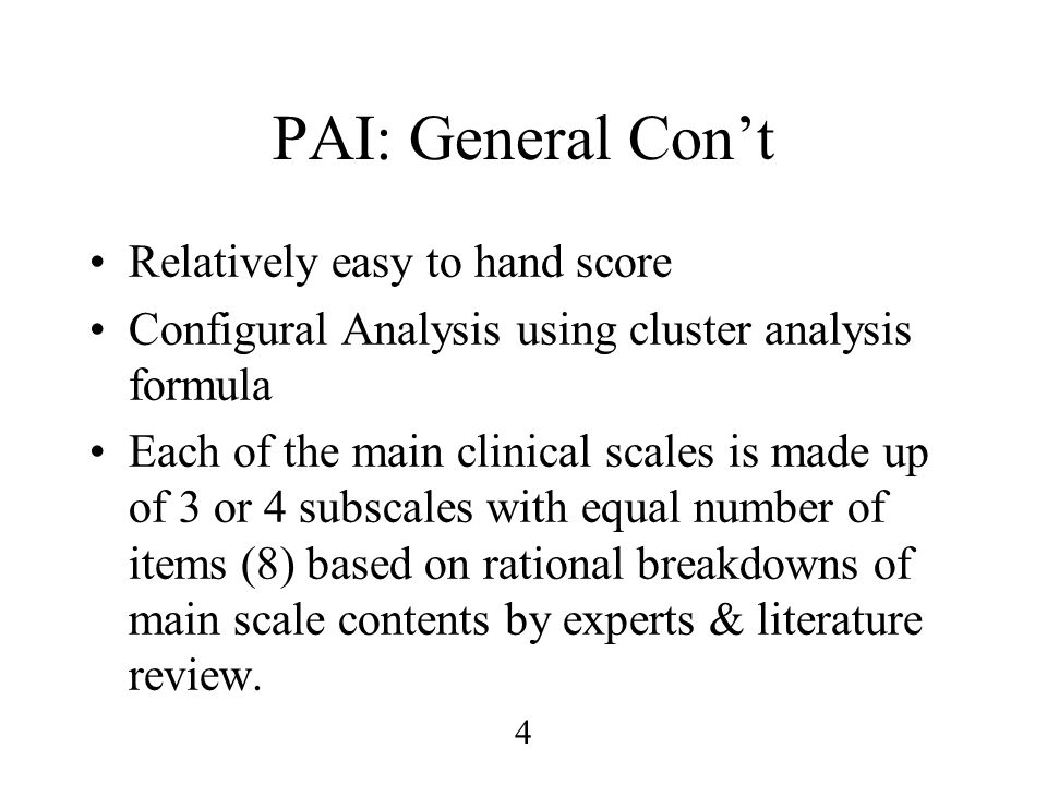 PAI: General Con't Relatively easy to hand score