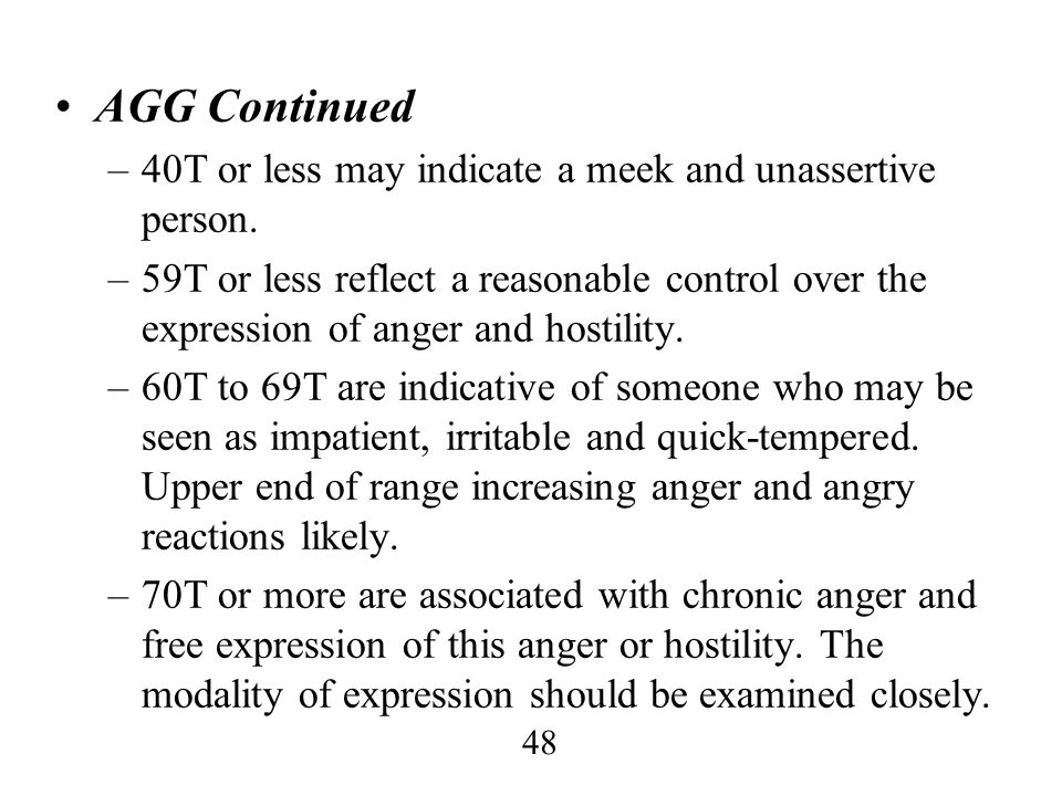 AGG Continued 40T or less may indicate a meek and unassertive person.
