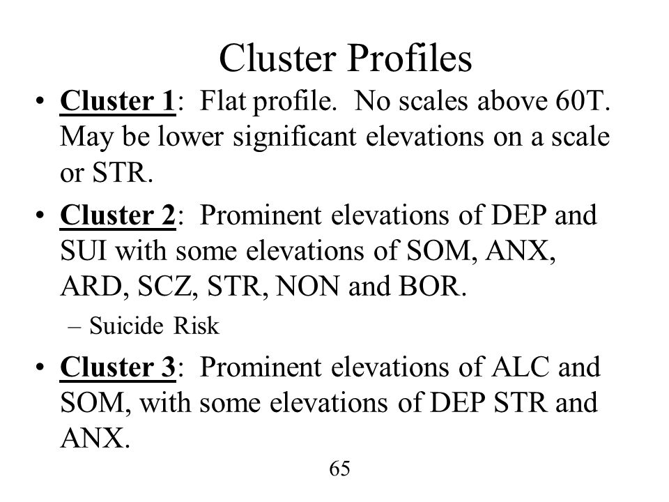 Cluster Profiles Cluster 1: Flat profile. No scales above 60T. May be lower significant elevations on a scale or STR.