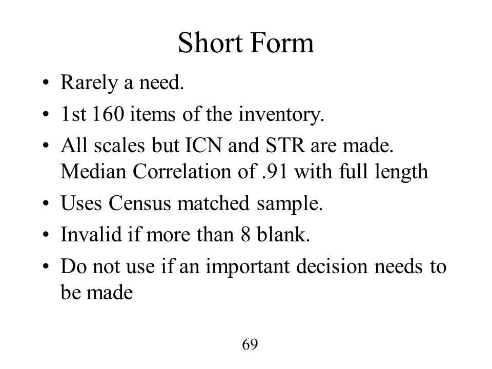 Short Form Rarely a need. 1st 160 items of the inventory.