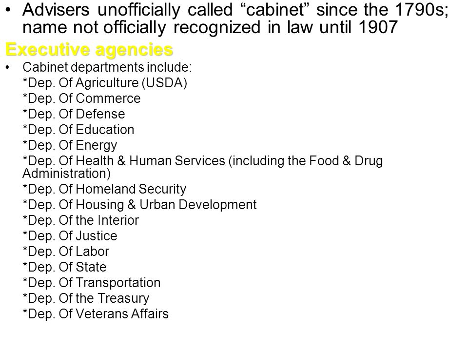 Advisers unofficially called cabinet since the 1790s; name not officially recognized in law until 1907