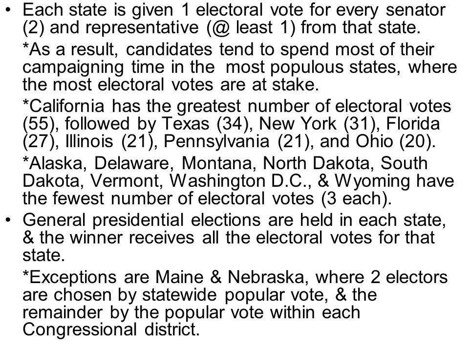 Each state is given 1 electoral vote for every senator (2) and representative (@ least 1) from that state.
