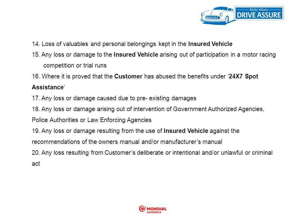 14. Loss of valuables and personal belongings kept in the Insured Vehicle
