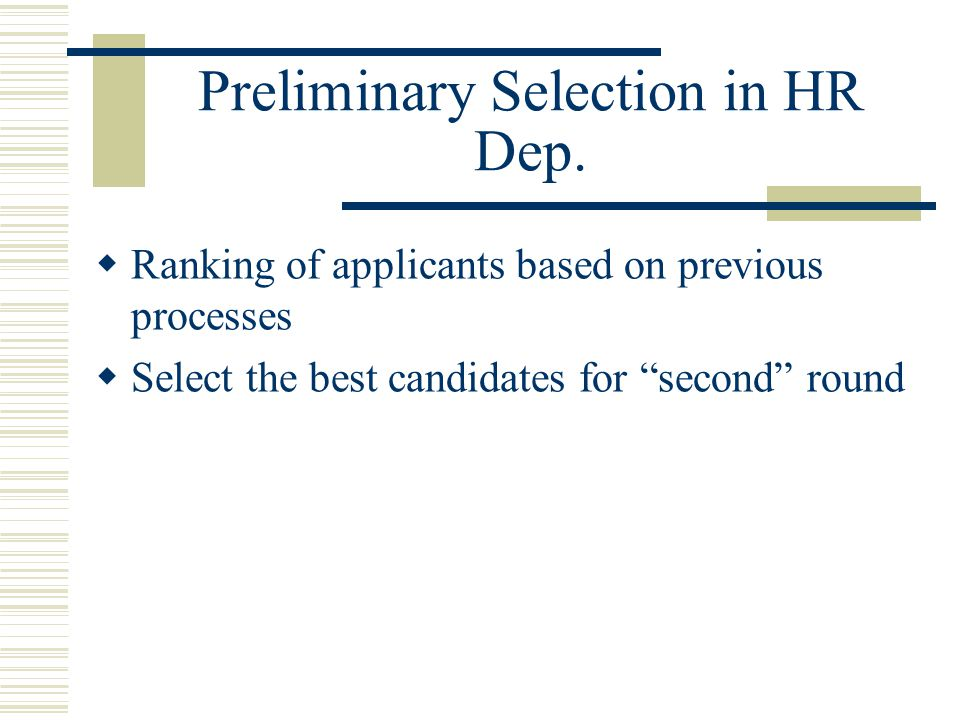 Preliminary Selection in HR Dep.