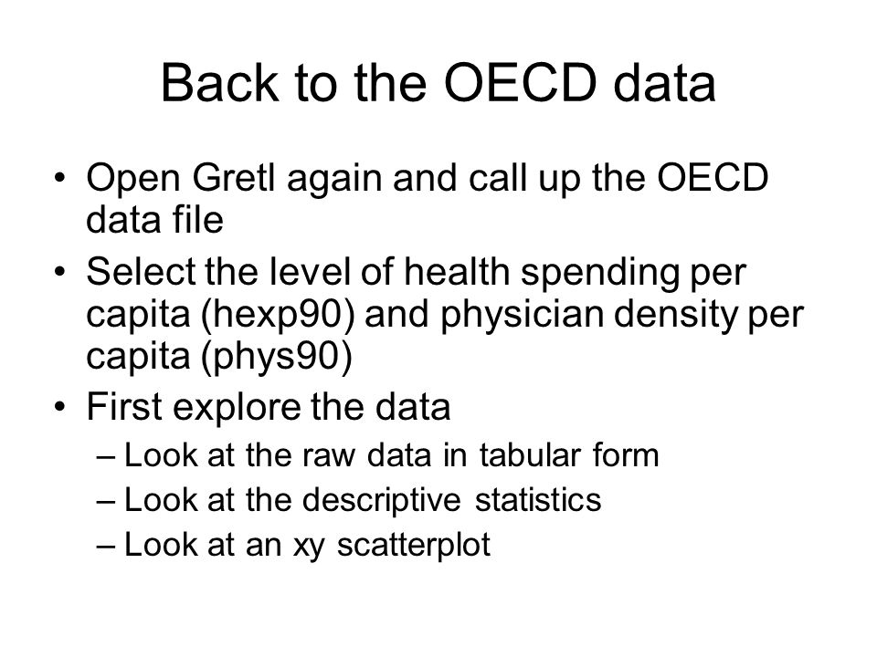 Back to the OECD data Open Gretl again and call up the OECD data file