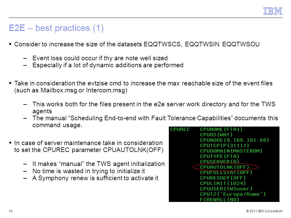 E2E – best practices (1) Consider to increase the size of the datasets EQQTWSCS, EQQTWSIN EQQTWSOU.