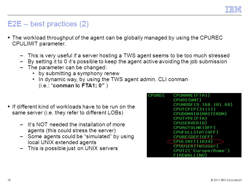 E2E – best practices (2) The workload throughput of the agent can be globally managed by using the CPUREC CPULIMIT parameter.