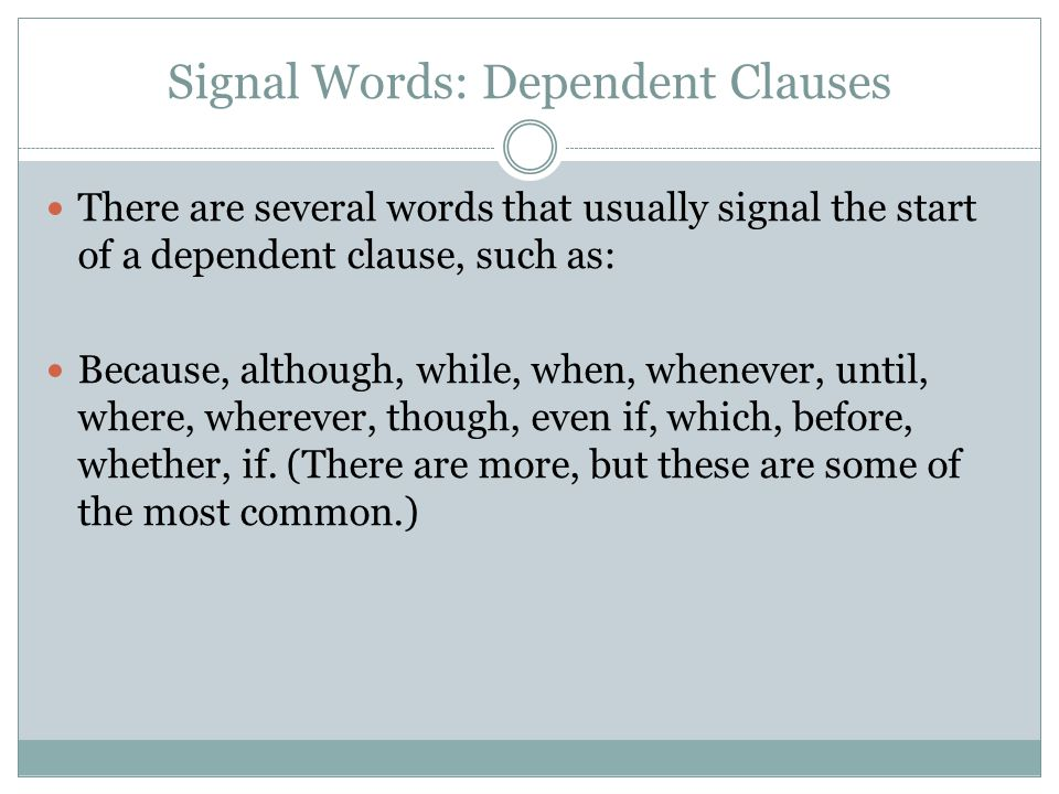 Signal Words: Dependent Clauses