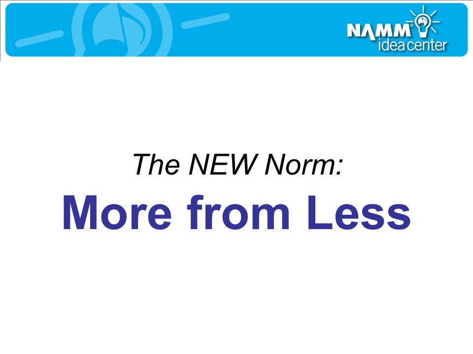 More from Less The NEW Norm: Embrace the 80/20 Rule