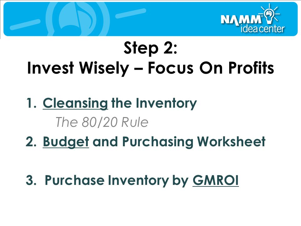 Step 2: Invest Wisely – Focus On Profits
