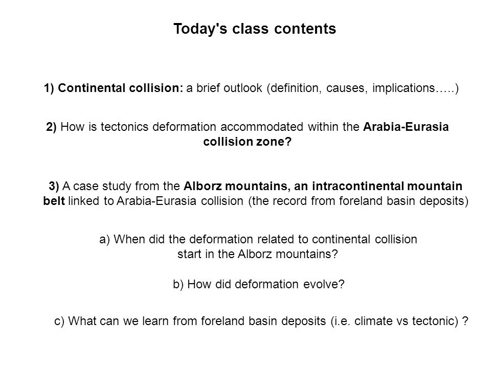 Today s class contents 1) Continental collision: a brief outlook (definition, causes, implications…..)