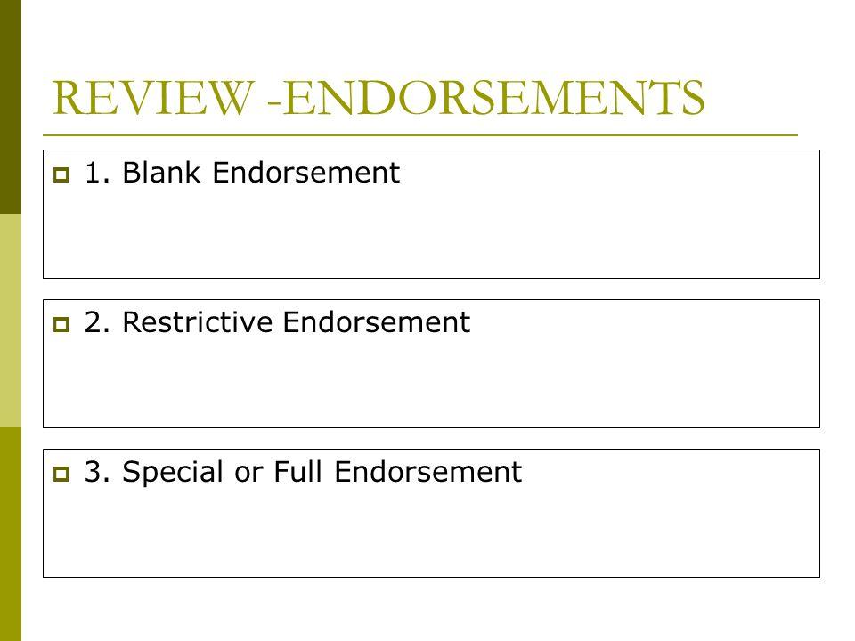 REVIEW -ENDORSEMENTS 1. Blank Endorsement 2. Restrictive Endorsement
