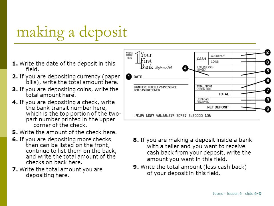 making a deposit 1. Write the date of the deposit in this field.