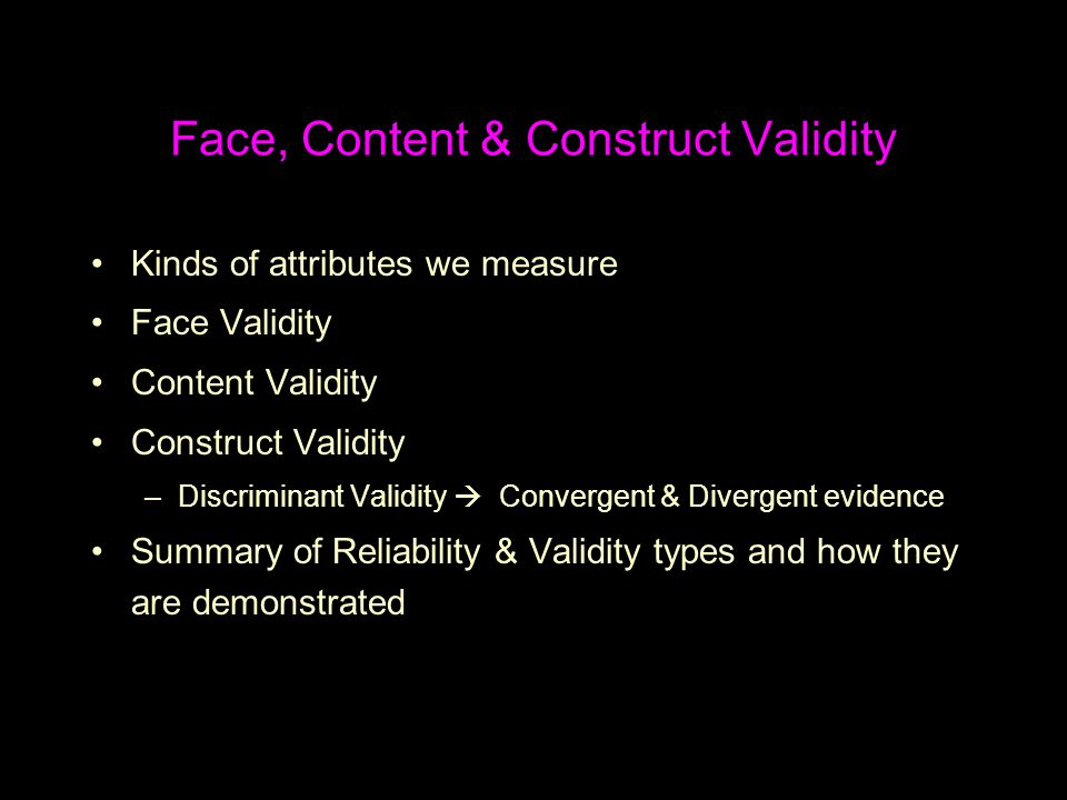 Face, Content & Construct Validity