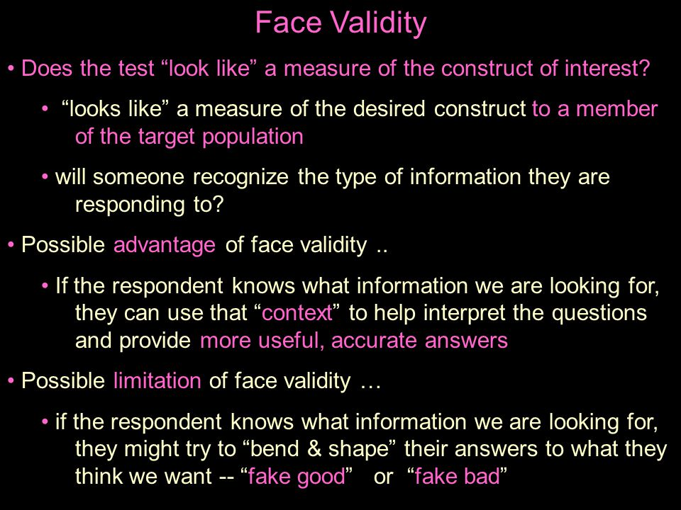 Face Validity Does the test look like a measure of the construct of interest