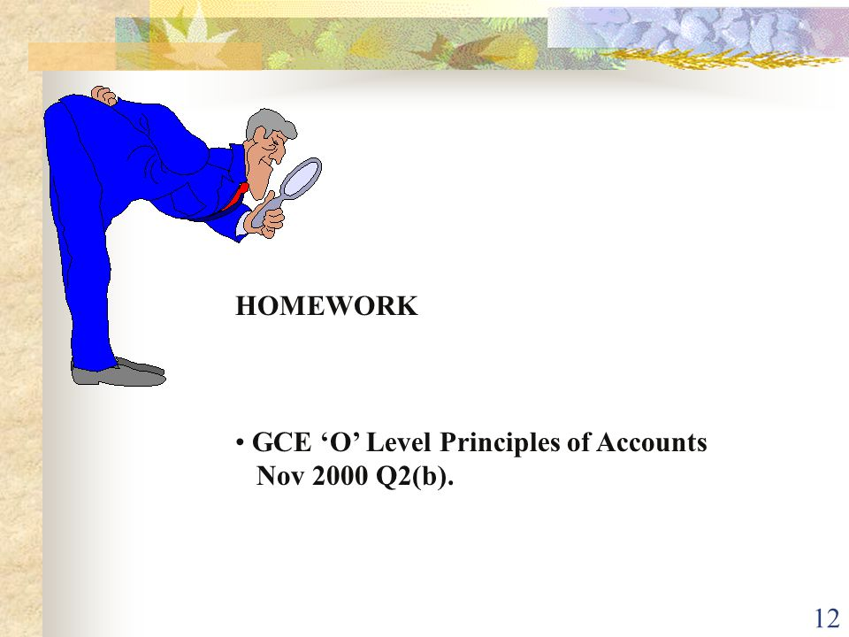 HOMEWORK GCE 'O' Level Principles of Accounts Nov 2000 Q2(b).