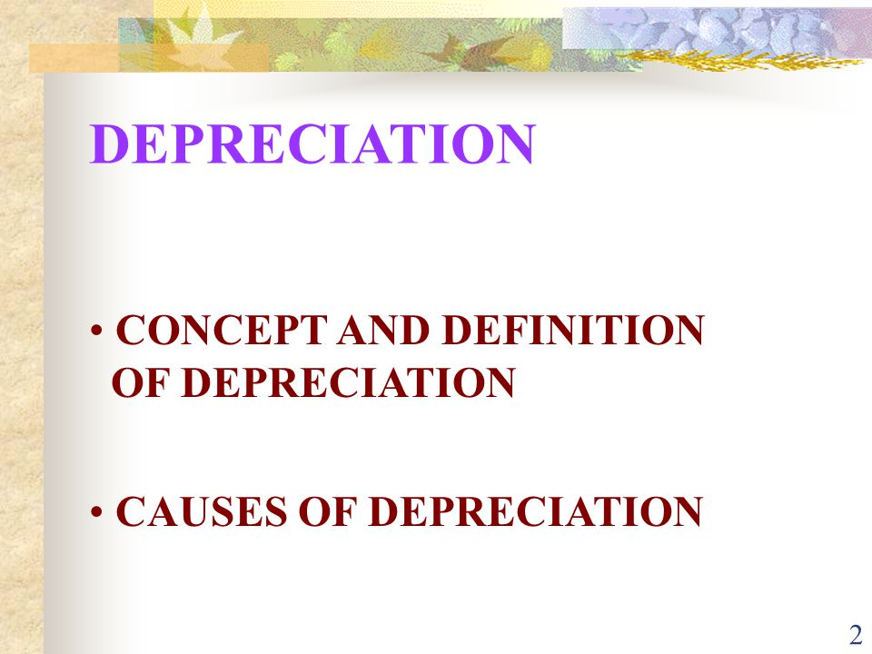DEPRECIATION CONCEPT AND DEFINITION OF DEPRECIATION