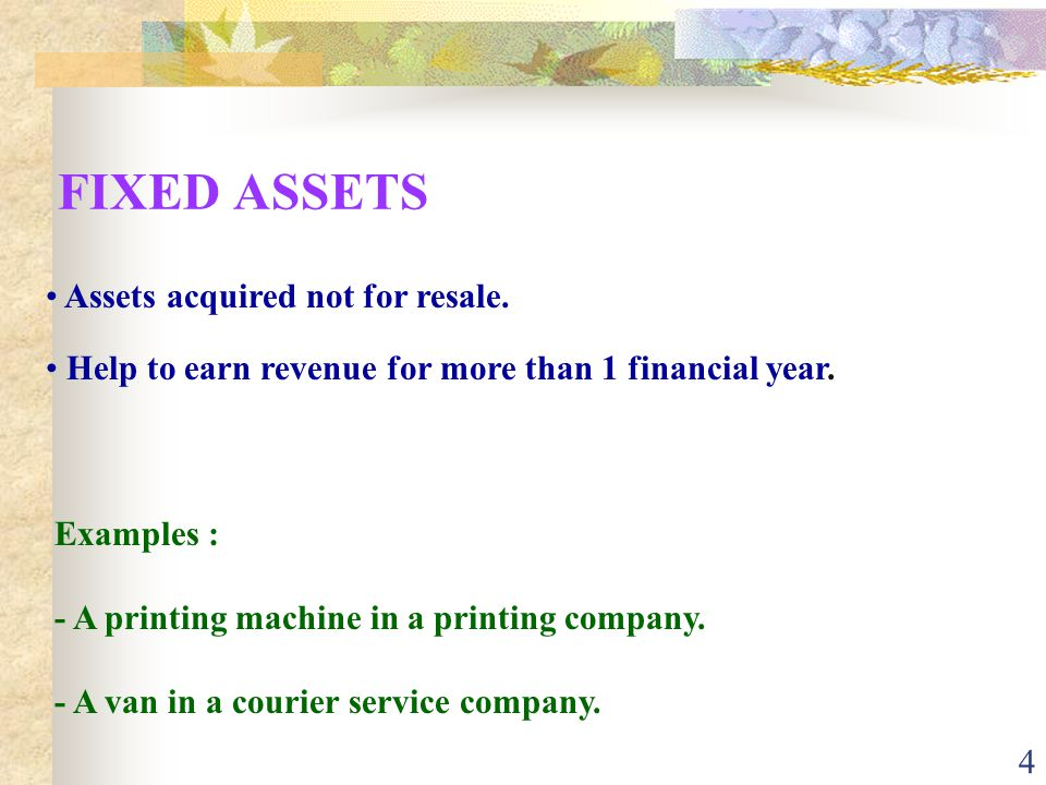 FIXED ASSETS Assets acquired not for resale.
