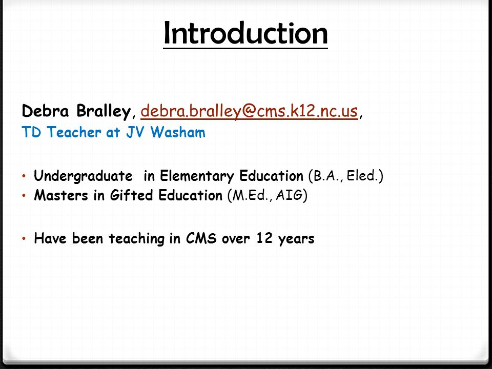 Introduction Debra Bralley, debra.bralley@cms.k12.nc.us,