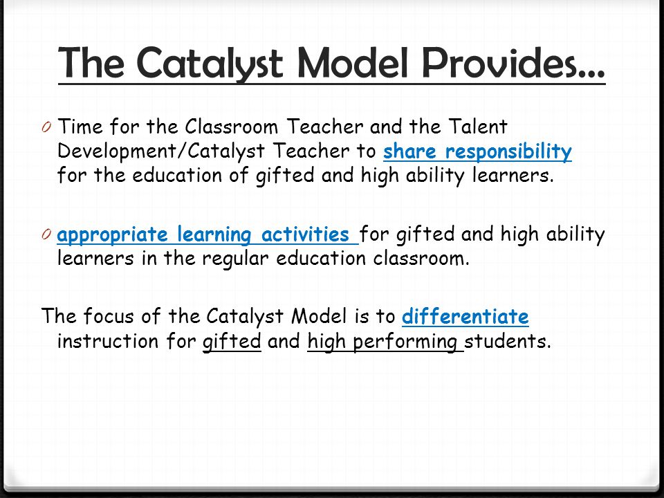The Catalyst Model Provides…