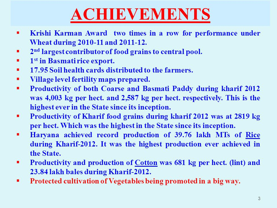 ACHIEVEMENTS Krishi Karman Award two times in a row for performance under Wheat during 2010-11 and 2011-12.