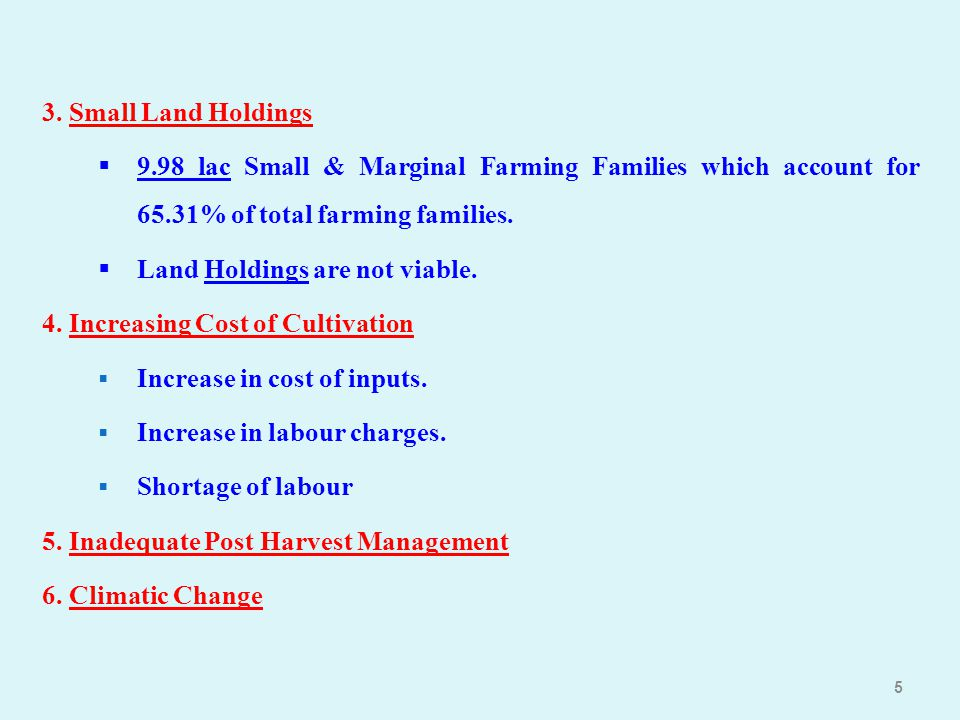 3. Small Land Holdings 9.98 lac Small & Marginal Farming Families which account for 65.31% of total farming families.