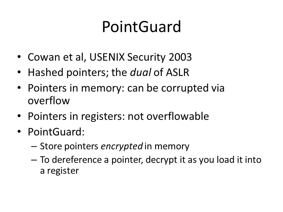 PointGuard Cowan et al, USENIX Security 2003