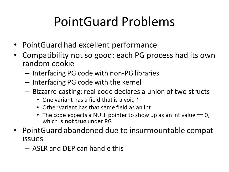 PointGuard Problems PointGuard had excellent performance