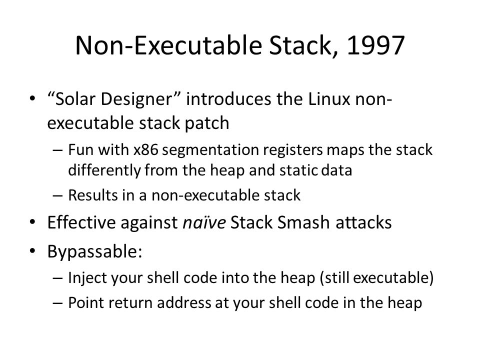 Non-Executable Stack, 1997 Solar Designer introduces the Linux non-executable stack patch.