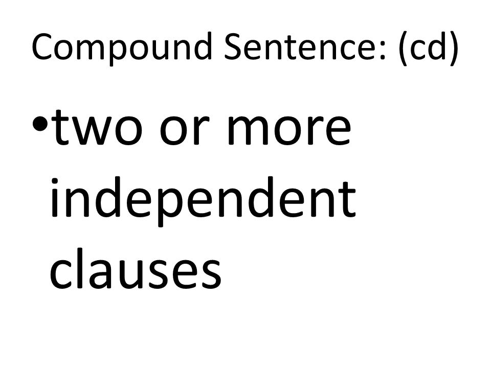 Compound Sentence: (cd)