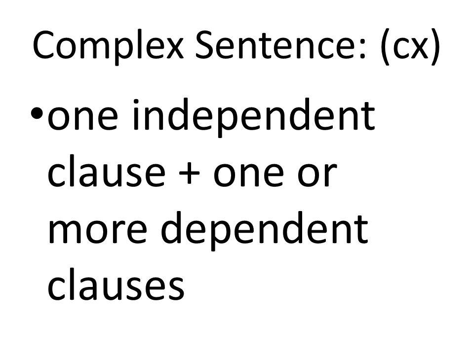 Complex Sentence: (cx)