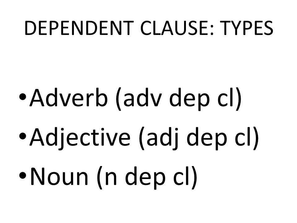 DEPENDENT CLAUSE: TYPES