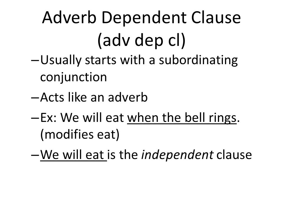 Adverb Dependent Clause (adv dep cl)