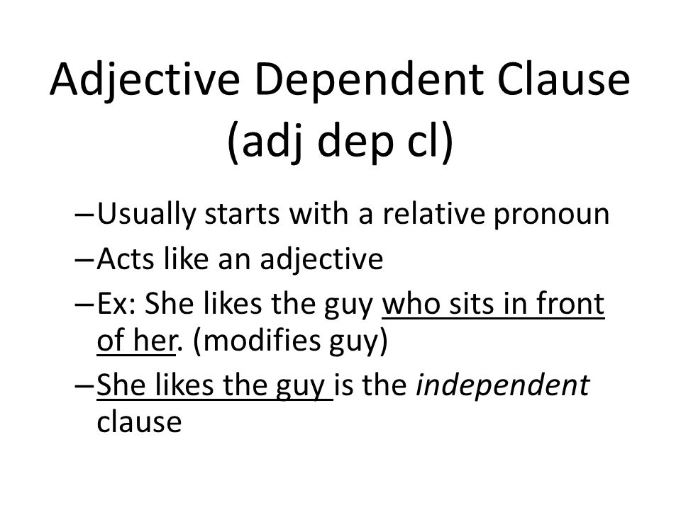 Adjective Dependent Clause (adj dep cl)