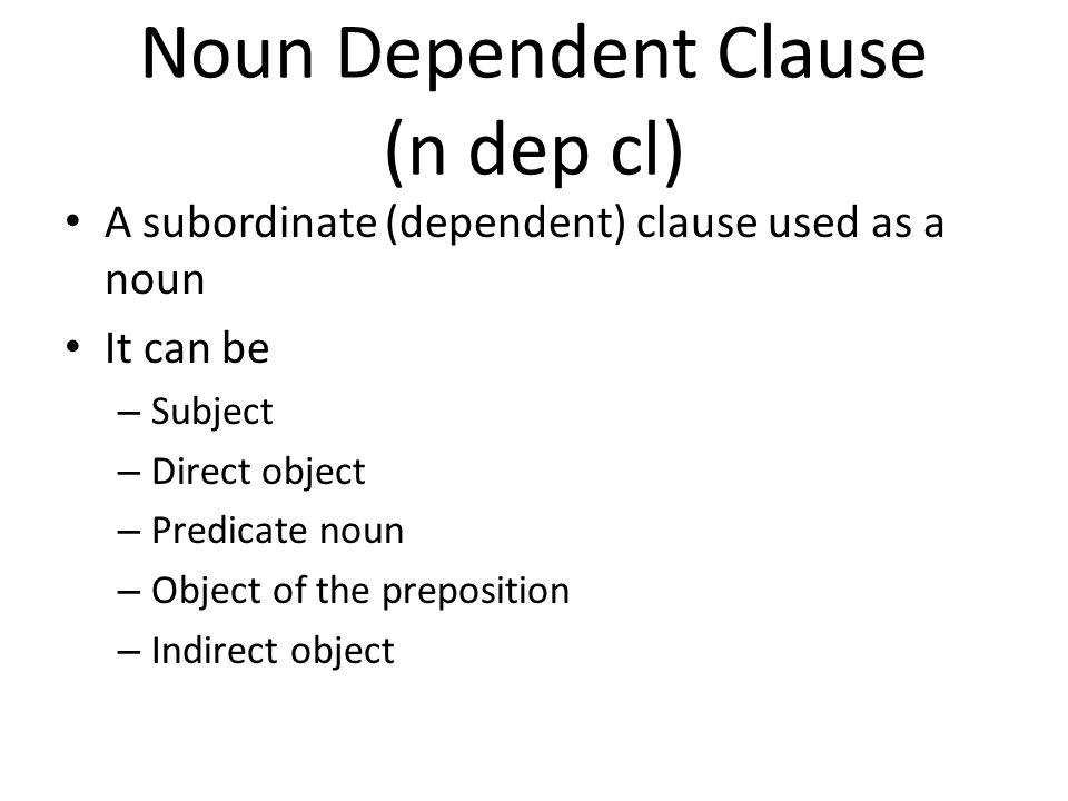 Noun Dependent Clause (n dep cl)
