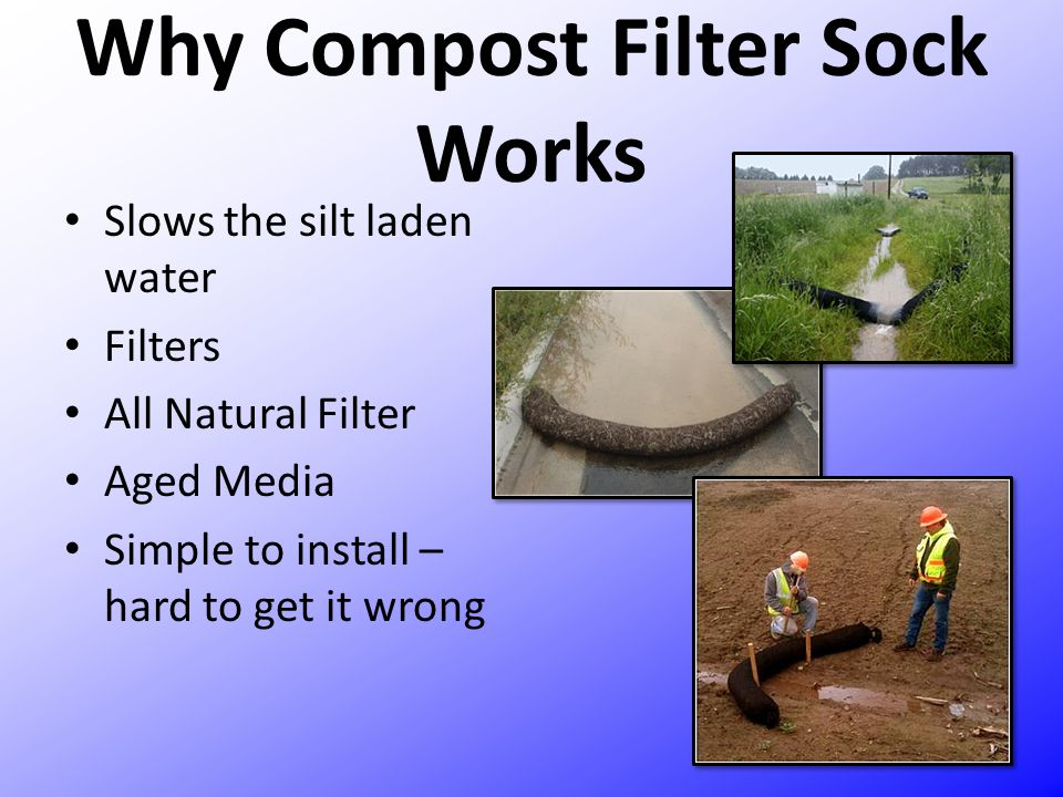 Why Compost Filter Sock Works