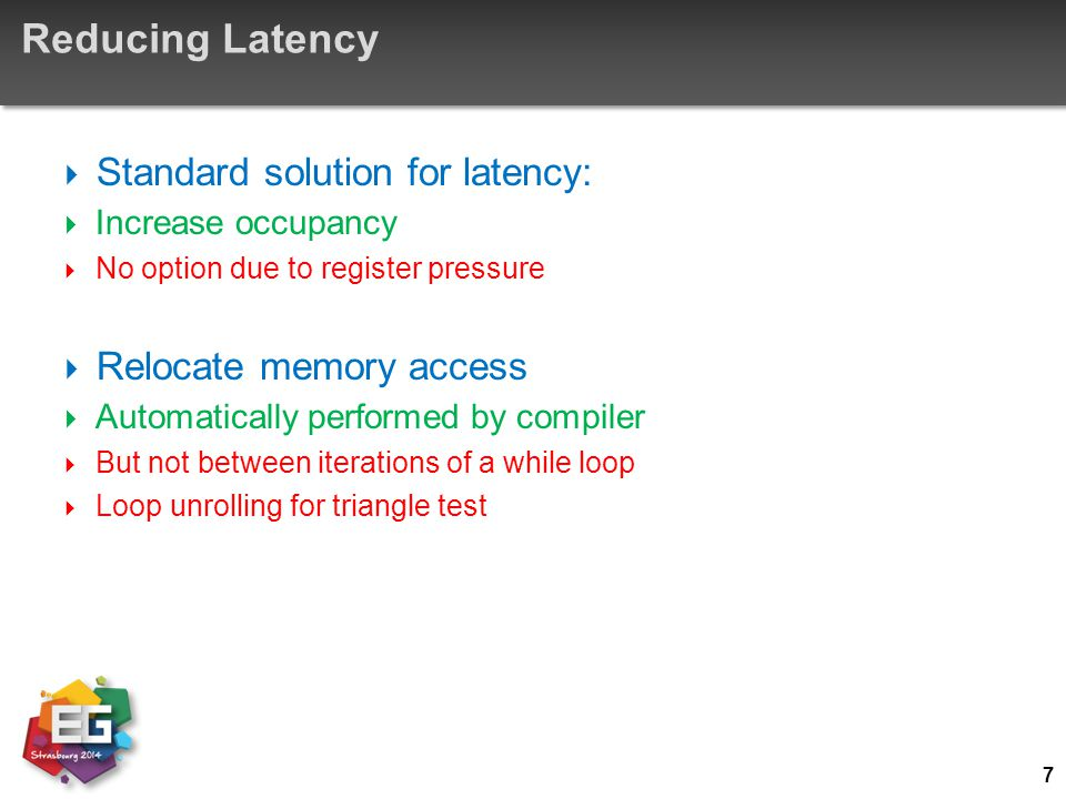 Reducing Latency Standard solution for latency: Relocate memory access