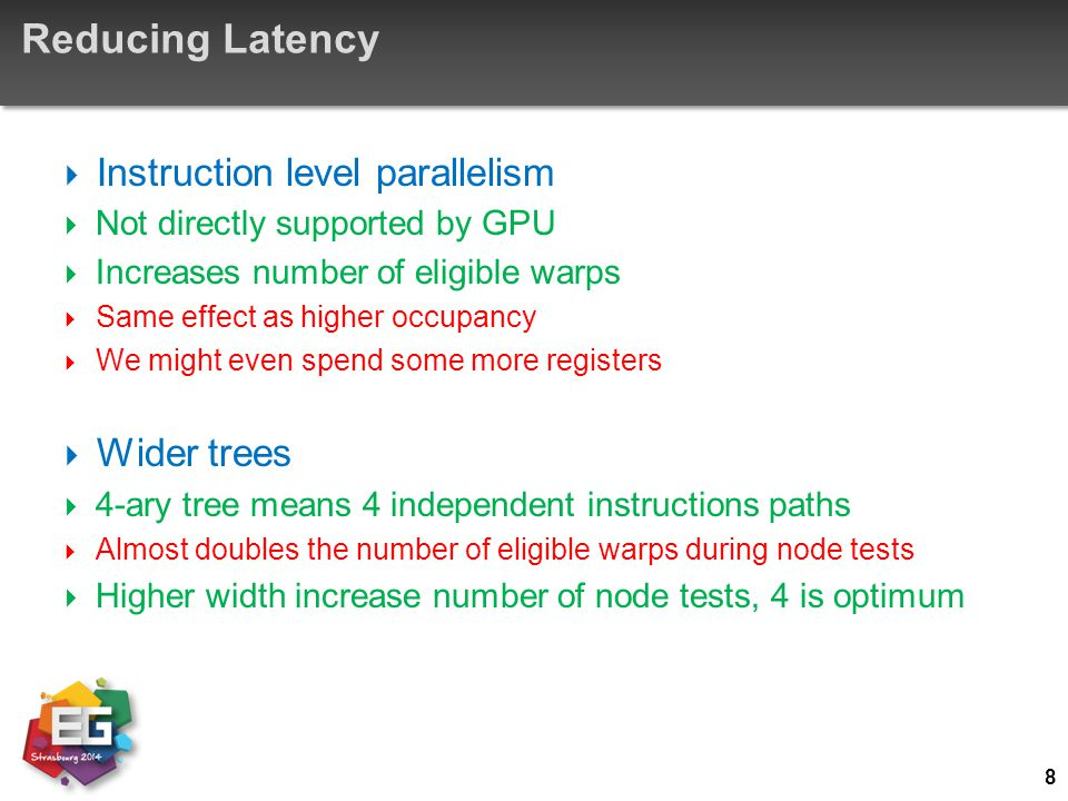Reducing Latency Instruction level parallelism Wider trees