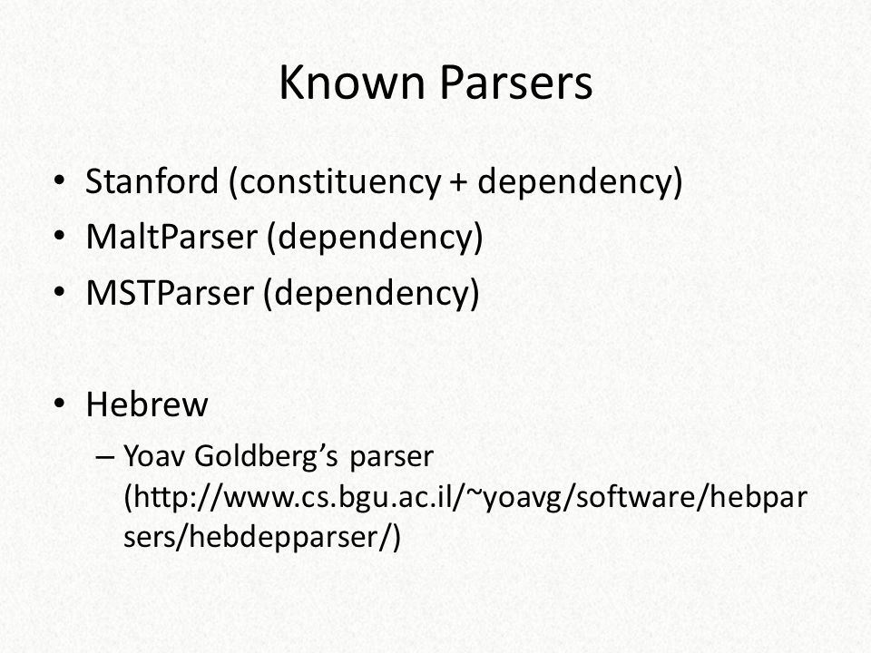 Known Parsers Stanford (constituency + dependency)