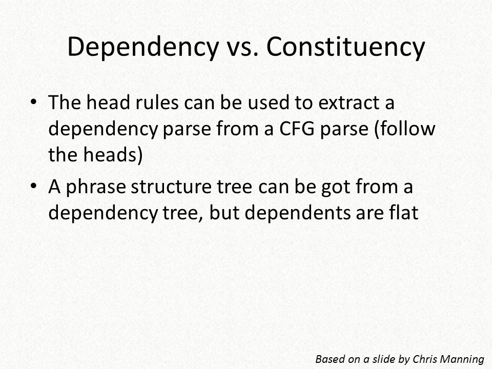 Dependency vs. Constituency