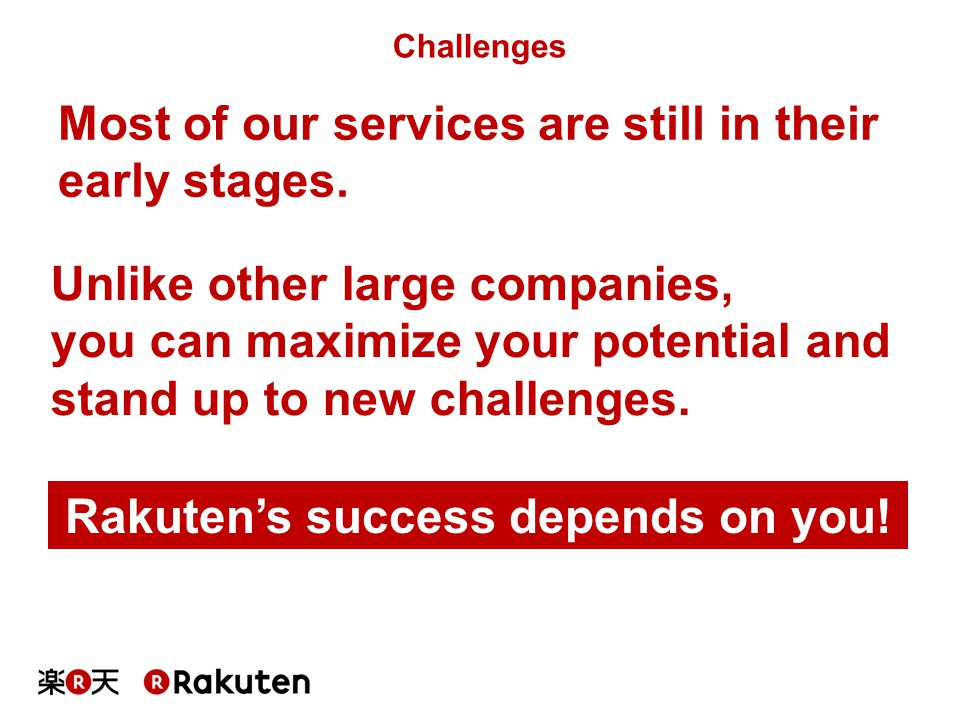 Rakuten's success depends on you!