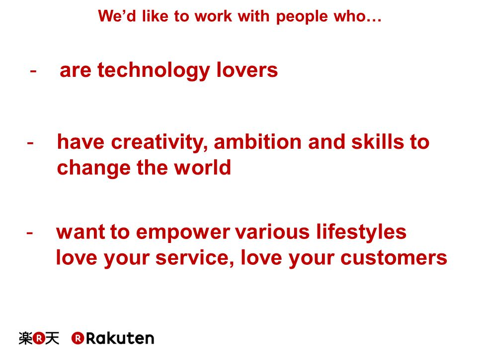 We'd like to work with people who…