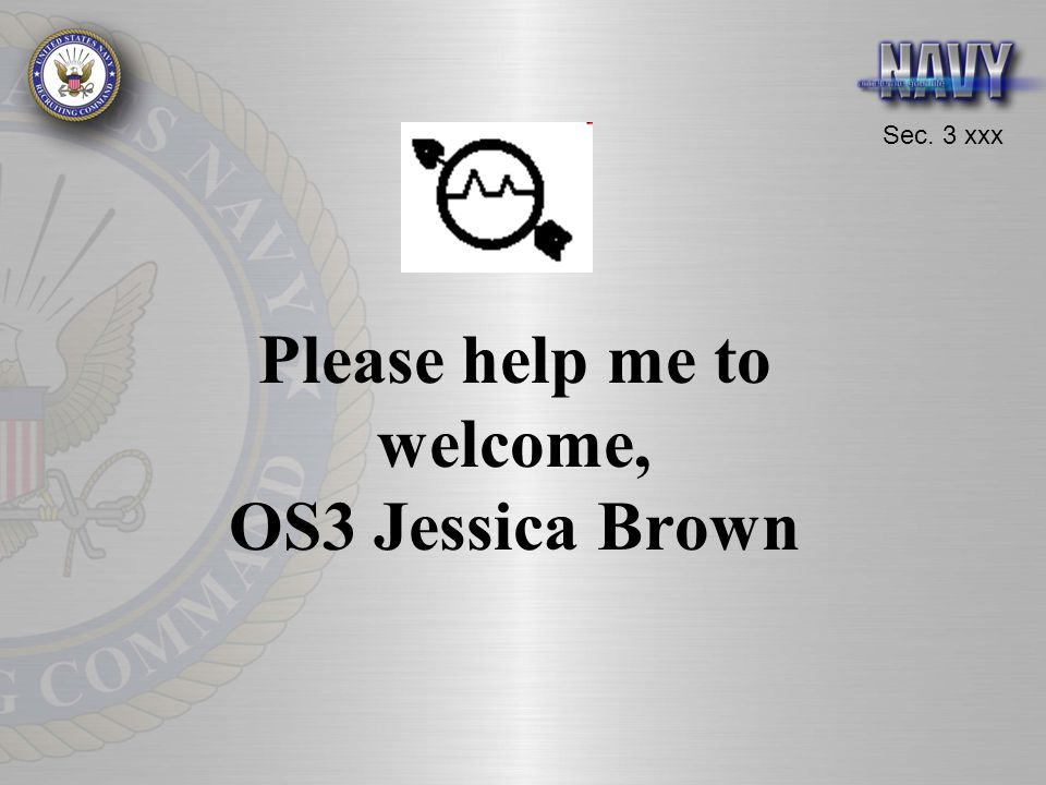 Please help me to welcome, OS3 Jessica Brown
