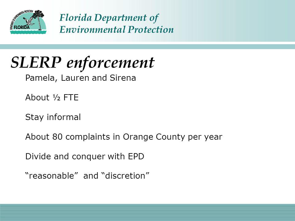 SLERP enforcement Pamela, Lauren and Sirena About ½ FTE Stay informal