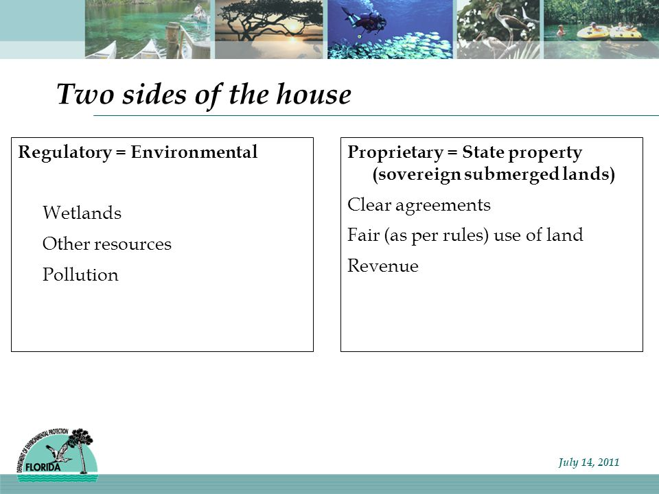 Two sides of the house Regulatory = Environmental Wetlands