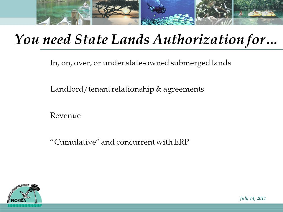 You need State Lands Authorization for…