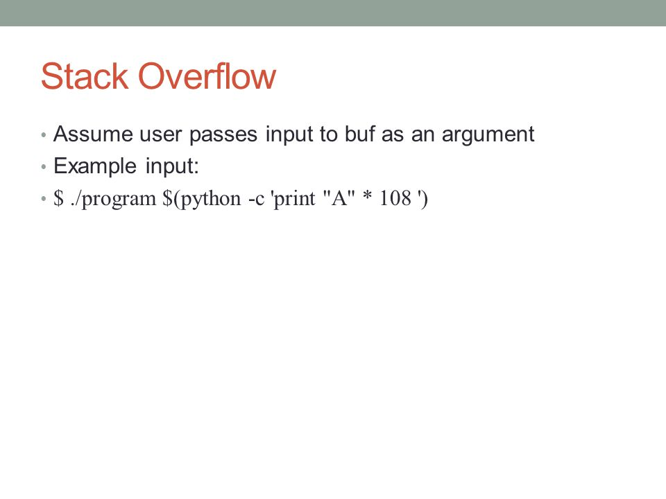 Stack Overflow Assume user passes input to buf as an argument